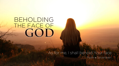Praying in Exile: Beholding the Face of God