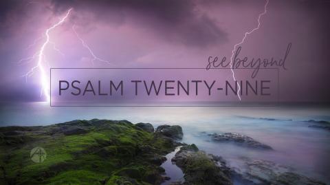 Praying in Exile Series: Psalm 29