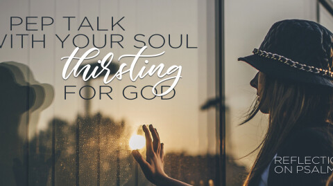 Praying in Exile: A Pep Talk With Your Soul - Thirsting for God