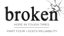 August 30, 2020 BROKEN: Part 4, Trusting God's Reliability