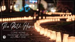 November 29, 2020 THE PATH HOME: 1. Come Home!