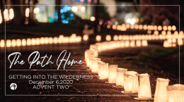 December 6, 2020 THE PATH HOME: 2. Come Home!