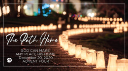 December 20, 2020 The Path Home 4. God Can Make Any Place His Home