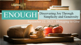2021 September 12 Sermon MORE THAN ENOUGH: 2. Managing to Give